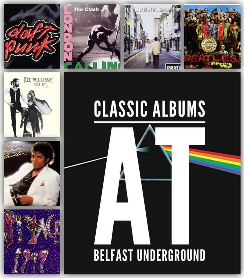 Classic Albums At Belfast Underground