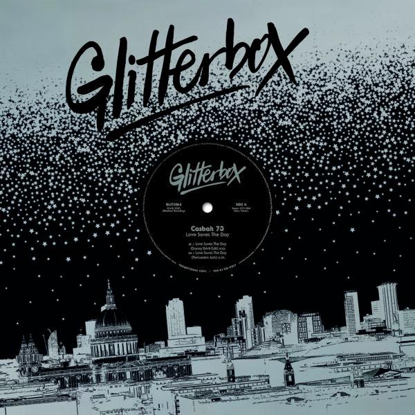 CASBAH 73 Love Saves The Day (Inc. Danny Krivit / Rahaan Remixes) GLITTERBOX