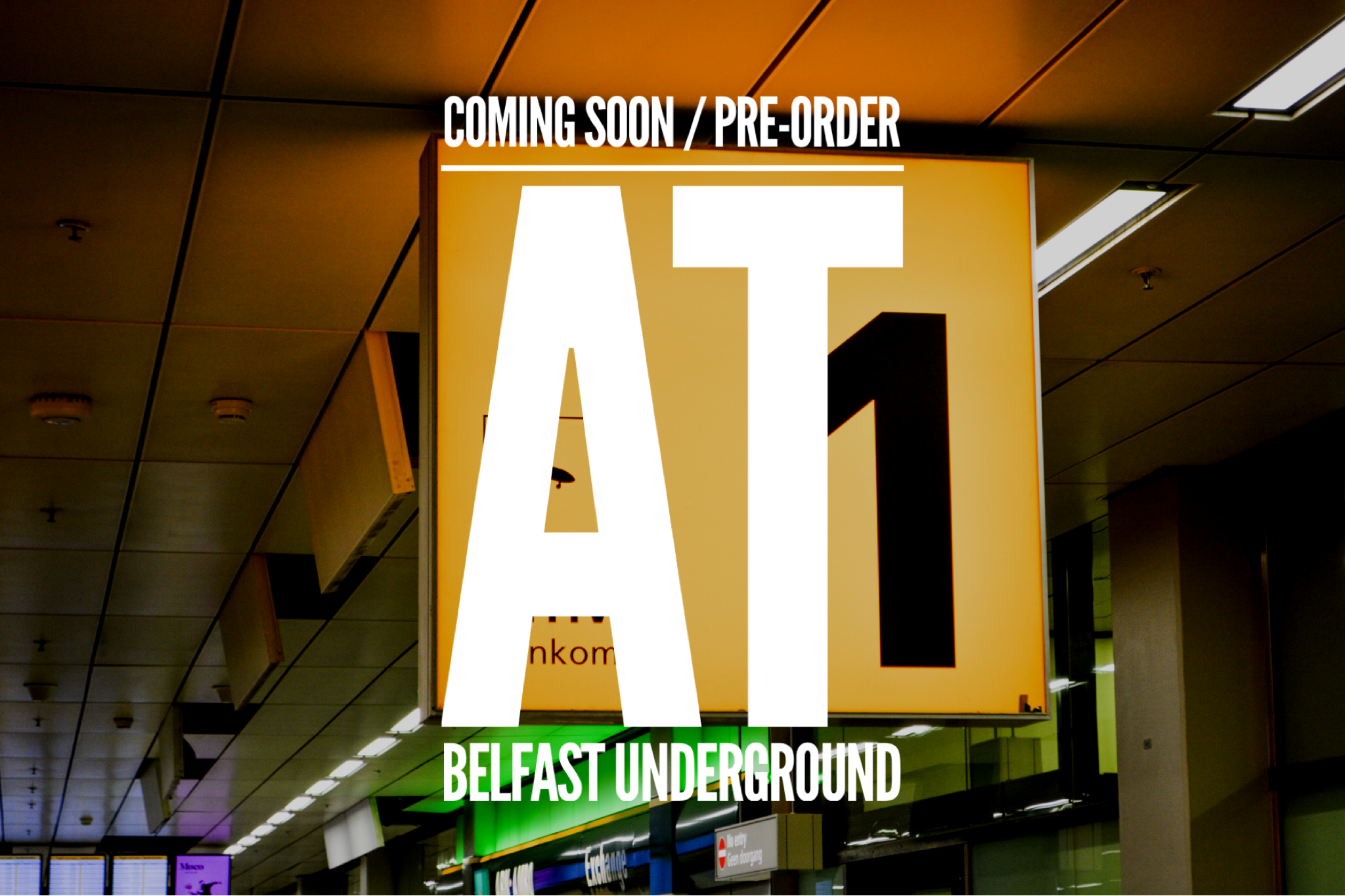 COMING SOON / PRE-ORDERS AT BELFAST UNDERGROUND