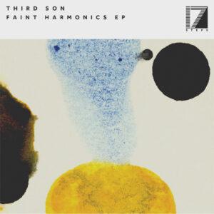 THIRD SON Faint Harmonics EP 17 STEPS RECORDINGS
