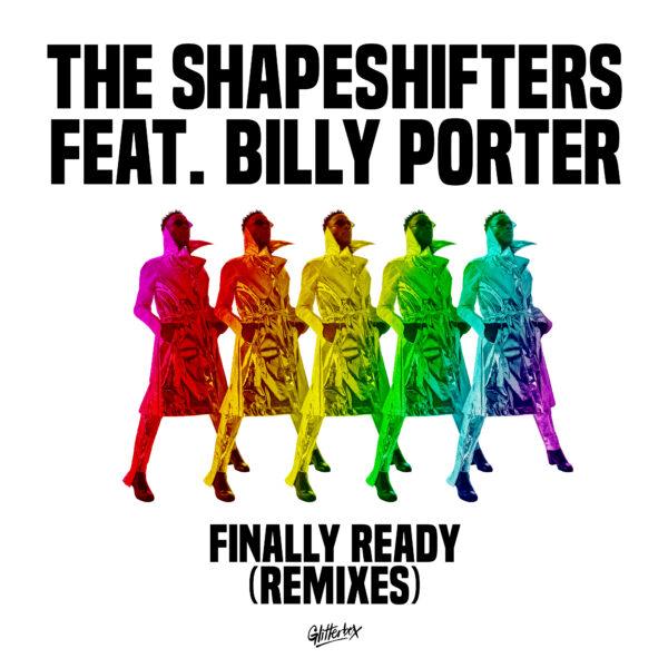 THE SHAPESHIFTERS FEATURING BILLY PORTER Finally Ready (Inc. Dimitri From Paris / David Penn / Catz 'n Dogz Remixes) GLITTERBOX