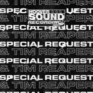 Sleeve Artwork for SPECIAL REQUEST & TIM REAPER Hooversound Presents: Special Request x Tim Reaper HOOVERSOUND RECORDINGS
